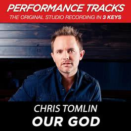 Our God (Performance Tracks) - EP 2010 Chris Tomlin