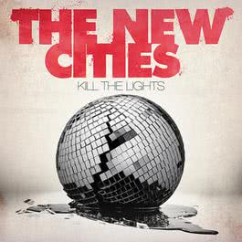 Kill The Lights 2011 The New Cities