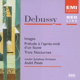 Debussy: Images, Nocturne & Prélude à l'apres-midi d'un faune 2007 Andre Previn