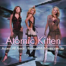 Access All Areas: Remixed & B-Side 2005 Atomic Kitten