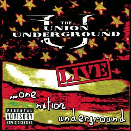 Live...One Nation Underground 2002 The Union Underground