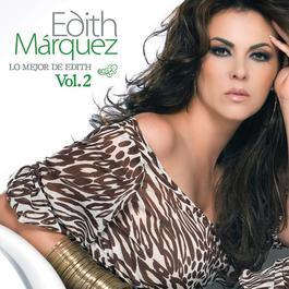 Lo Mejor De Edith Marquez Volumen 2 2011 Edith Marquez