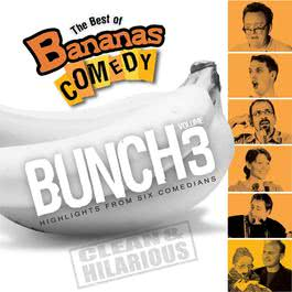 The Best Of Bananas Comedy: Bunch Volume 3 2009 Bananas Comedy