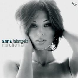 Mai dire mai 2007 Anna Tatangelo
