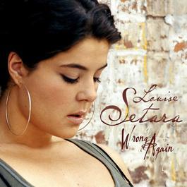 Wrong Again / To Get By 2007 Louise Setara