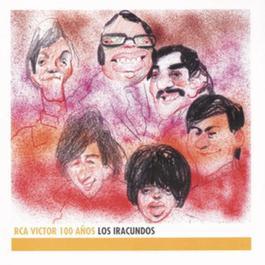 Los Iracundos - RCA Victor 100 Aoss 2001 Los Iracundos