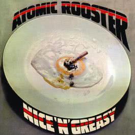 Nice 'n' Greasy (Expanded Edition) 2017 Atomic Rooster