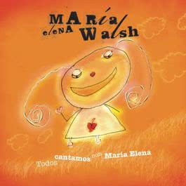 Todos Cantamos Con Maria Elena 2007 Maria Elena Walsh