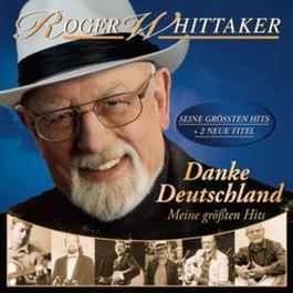 Danke Deutschland - Meine grobten Hits 2011 Roger Whittaker