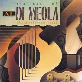 The Best Of Al Dimeola: The Manhattan Years 1992 Al Di Meola