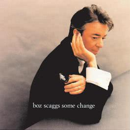 Some Change 1994 Boz Scaggs