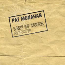 Last Of Seven 2007 Pat Monahan