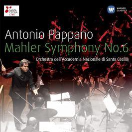 Mahler: Symphony No. 6 2011 Antonio Pappano