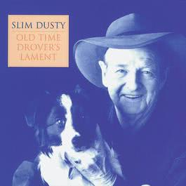 Old Time Drover's Lament 2006 Slim Dusty