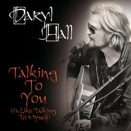 Talking To You (Is Like Talking To Myself) 2011 Daryl Hall
