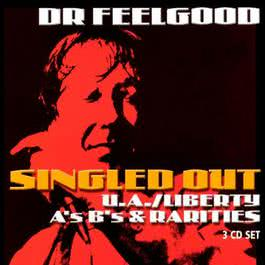 Singled Out - The U/A Liberty A's B's & Rarities 2003 Dr. Feelgood