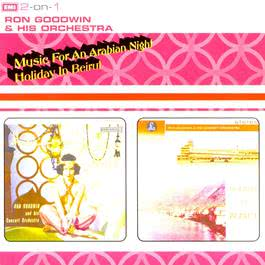 Music For An Arabian Night/Holiday In Beirut 2003 Ron Goodwin & His Concert Orchestra