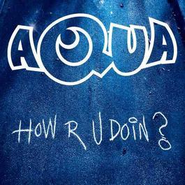 How R U Doin? 2011 Aqua