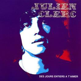 Des Jours Entiers À T'aimer 2009 Julien Clerc