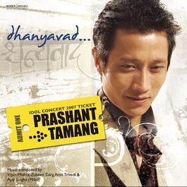 Dhanyavad - Prashant Tamang 2007 Prashant Tamang