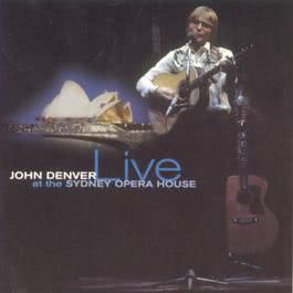 Live At The Sydney Opera House 1999 John Denver