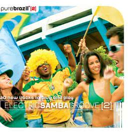 Pure Brazil II - Electric Samba Groove 2007 Various Artists