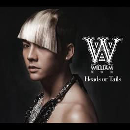 Heads or Tails 2010 William Chan