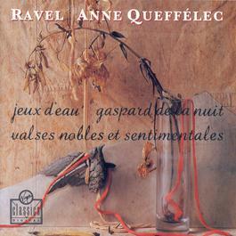 Jeux D'Eau/Gaspard De La Nuit/Valses Nobles Et Sentimentales 2003 Anne Queffelec