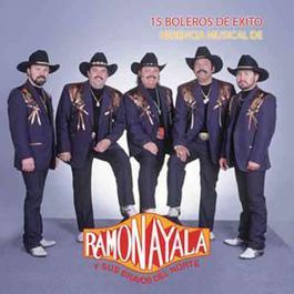 15 Boleros de Exito/Herencia Musical de Ramón Ayala Y Sus Bravos Del Norte 2012 Ramon Ayala Y Sus Bravos Del Norte