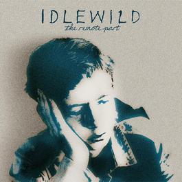 The Remote Part 2002 Idlewild