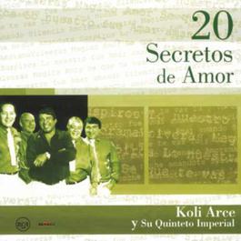 20 Secretos de Amor - Koli Arce y su Quinteto Imperial 2004 Koli Arce Y Su Quinteto Imperial