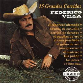 15 Grandes Corridos - Federico Villa 2004 Federico Villa