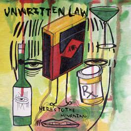 Here's To The Mourning (revised domestic digital release - amended version) 2005 Unwritten Law