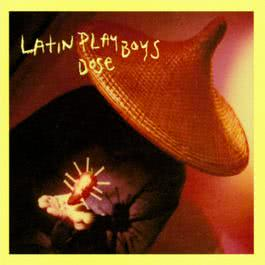 Dose 1999 Latin Playboys