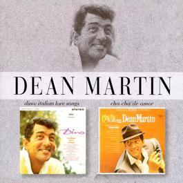 Dino: Italian Love Songs / Cha Cha De Amor 1997 Dean Martin