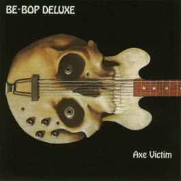 Axe Victim 2004 Be Bop Deluxe