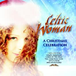 A Christmas Celebration 2006 Celtic Woman