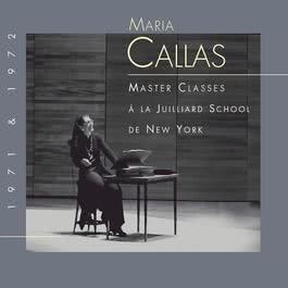 Maria Callas at Juilliard - The Master Classes 2007 Maria Callas