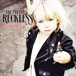 Light Me Up 2010 The Pretty Reckless