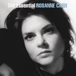 The Essential Rosanne Cash 2011 Rosanne Cash