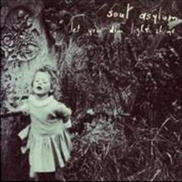 Let Your Dim Light Shine 2008 Soul Asylum