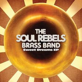 Sweet Dreams EP 2011 Soul Rebels Brass Band