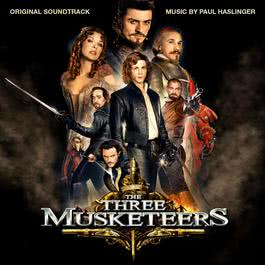 The Three Musketeers [Original Soundtrack] 2011 Paul Haslinger