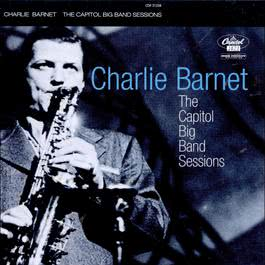 The Capitol Big Band Sessions 1998 Charlie Barnet