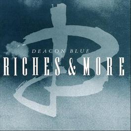 Riches 1997 Deacon Blue