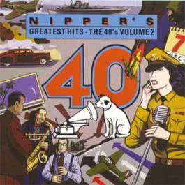 Nipper's Greatest Hits - The 40's Volume 2 1991 Various Artists