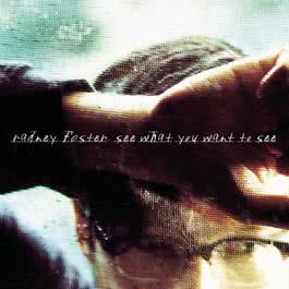 See What You Want To See 1999 Radney Foster