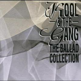 The Ballad Collection 2004 Kool & The Gang
