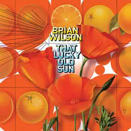 That Lucky Old Sun 2008 Brian Wilson