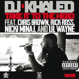 Take It To The Head 2012 DJ Khaled